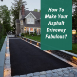 How To Make Your Asphalt Driveway Fabulous_