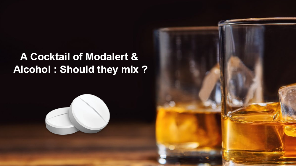 A Cocktail of Modalert & Alcohol Should they Mix