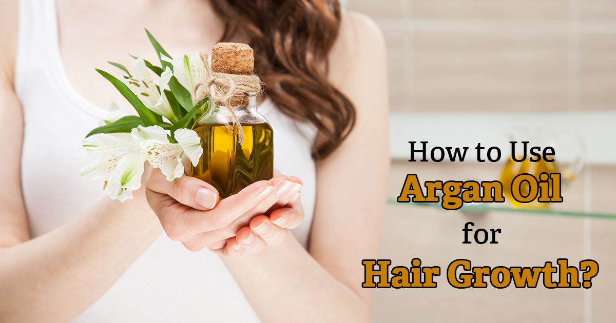 How to use Argan Oil for Hair Growth?