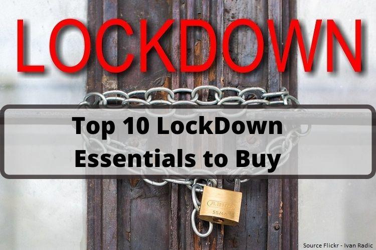 Top 10 LockDown Essentials to Buy